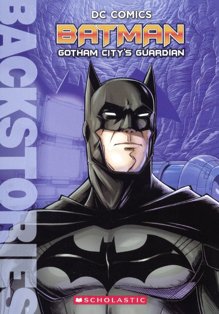 Batman: Gotham City's Guardian (Turtleback School & Library Binding Edition) (Backstories)