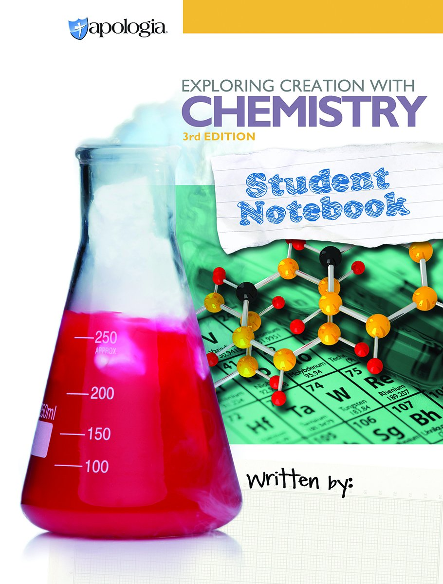 Exploring Creation with Chemistry, 3rd Edition, Student Notebook: Vicki  Dincher: 9781940110417: Amazon.com: Books