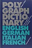 Polygraph Dictionary of the Graphic Arts and Communications Technology: Engl. /Dt. /Ital. /Franz.