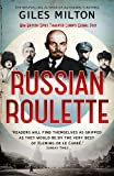 Russian Roulette: How British Spies Defeated Lenin