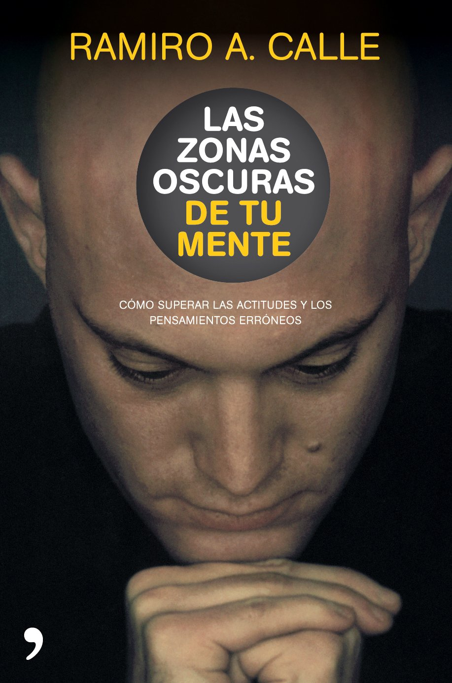 LAS ZONAS OSCURAS DE TU MENTE.TEMAS DE H: RAMIRO CALLE ...