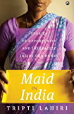 Maid in India: Stories of Inequality and Opportunity Inside Our Homes