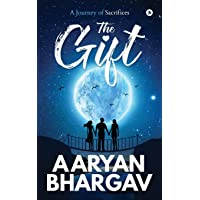 The Gift: A Journey of Sacrifices