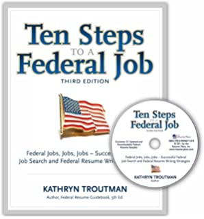 Ten Steps To A Federal Job, 3rd Ed With CDROM (Ten Steps To A