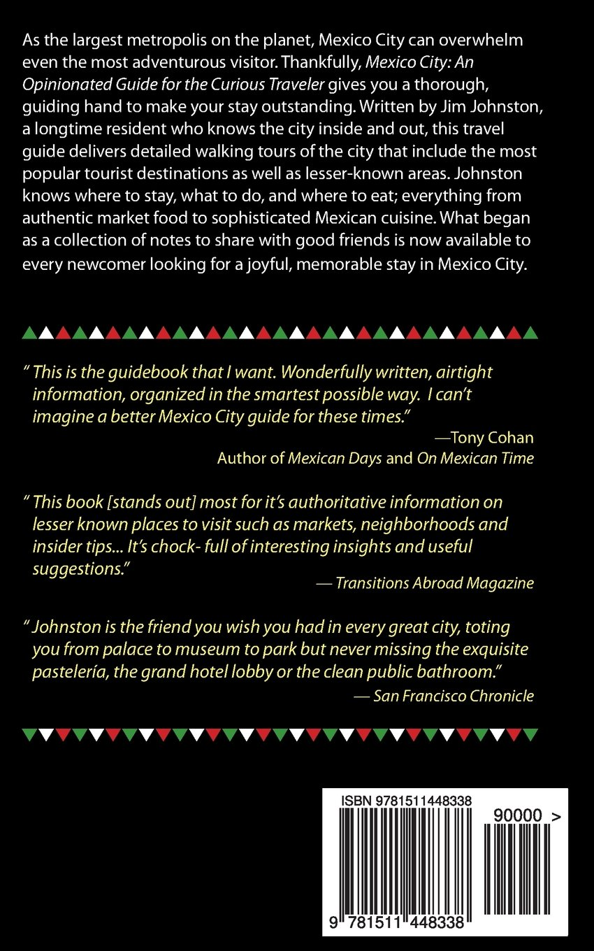 Mexico city an opinionated guide for the curious traveler jim mexico city an opinionated guide for the curious traveler jim johnston 9781511448338 amazon books nvjuhfo Image collections