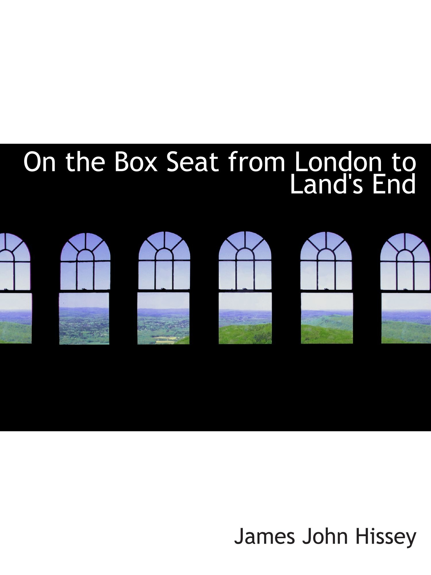 Read Online On the Box Seat from London to Land's End PDF