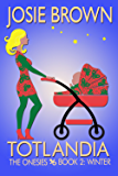Totlandia: Book 2 (Contemporary Romance): The Onesies - Winter