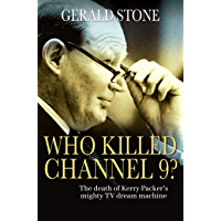 Who Killed Channel 9?: The Death of Kerry Packer's Mighty TV Dream Machine