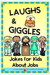 Jokes for Kids About Jobs: Who Knew Work Was So Much Fun! (Themed Joke Books Book 11) Kindle Edition