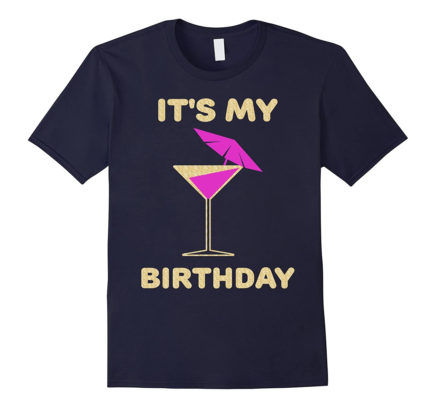 6ae9b0d70 It's My Birthday Shirt – Women – Gold Letters, Pink Cocktail-BN ...