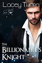 The Billionaire's Knight (Knight's Watch Book 3) Kindle Edition