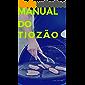 Manual do Tiozão: Tudo o que você precisa saber para ser de um ás da churrasqueira ao familiar mais incômodo do almoço de domingo