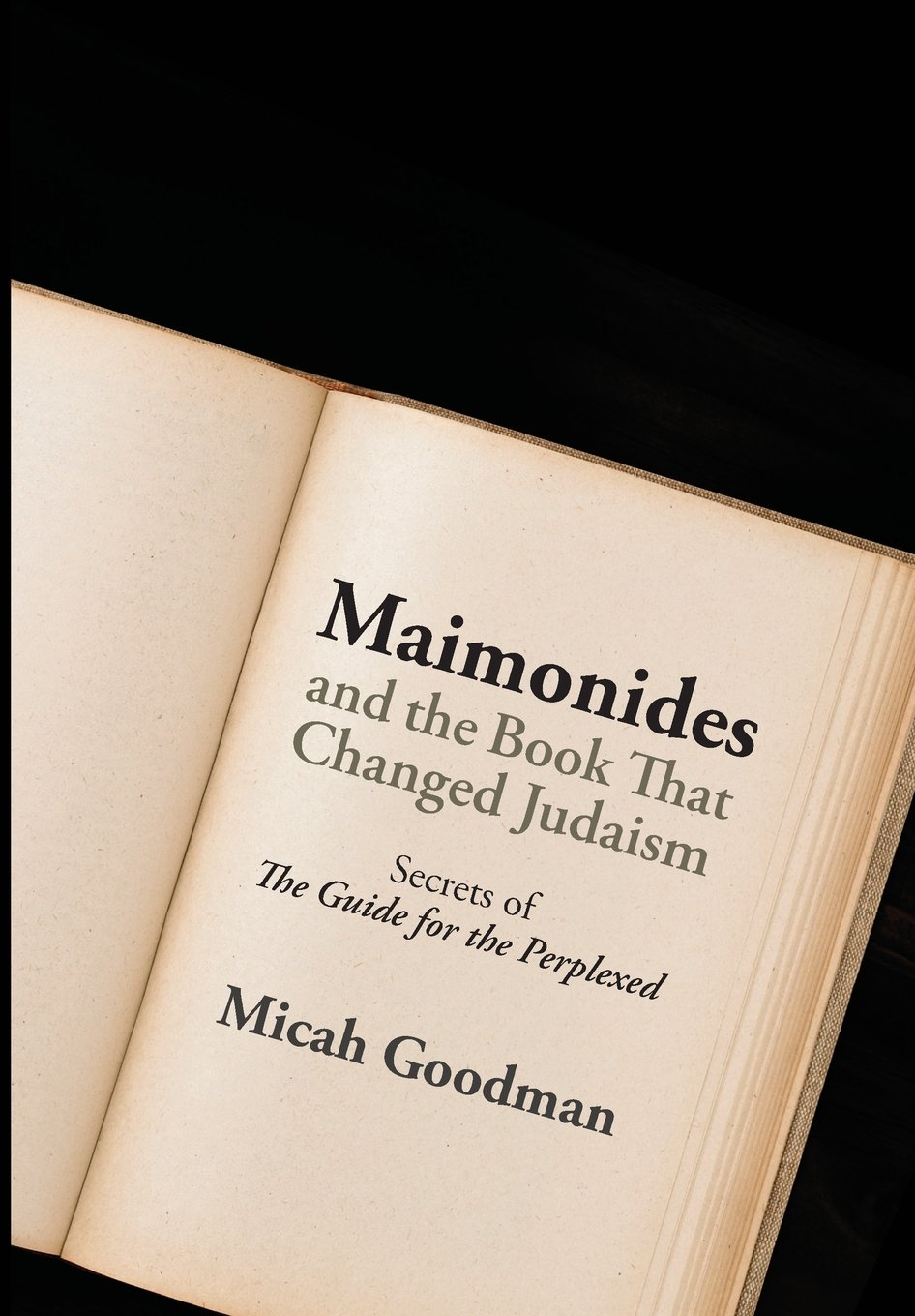 Maimonides And The Book That Changed Judaism: Secrets Of