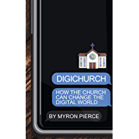 DIGICHURCH: How The Church Can Change The Digital World