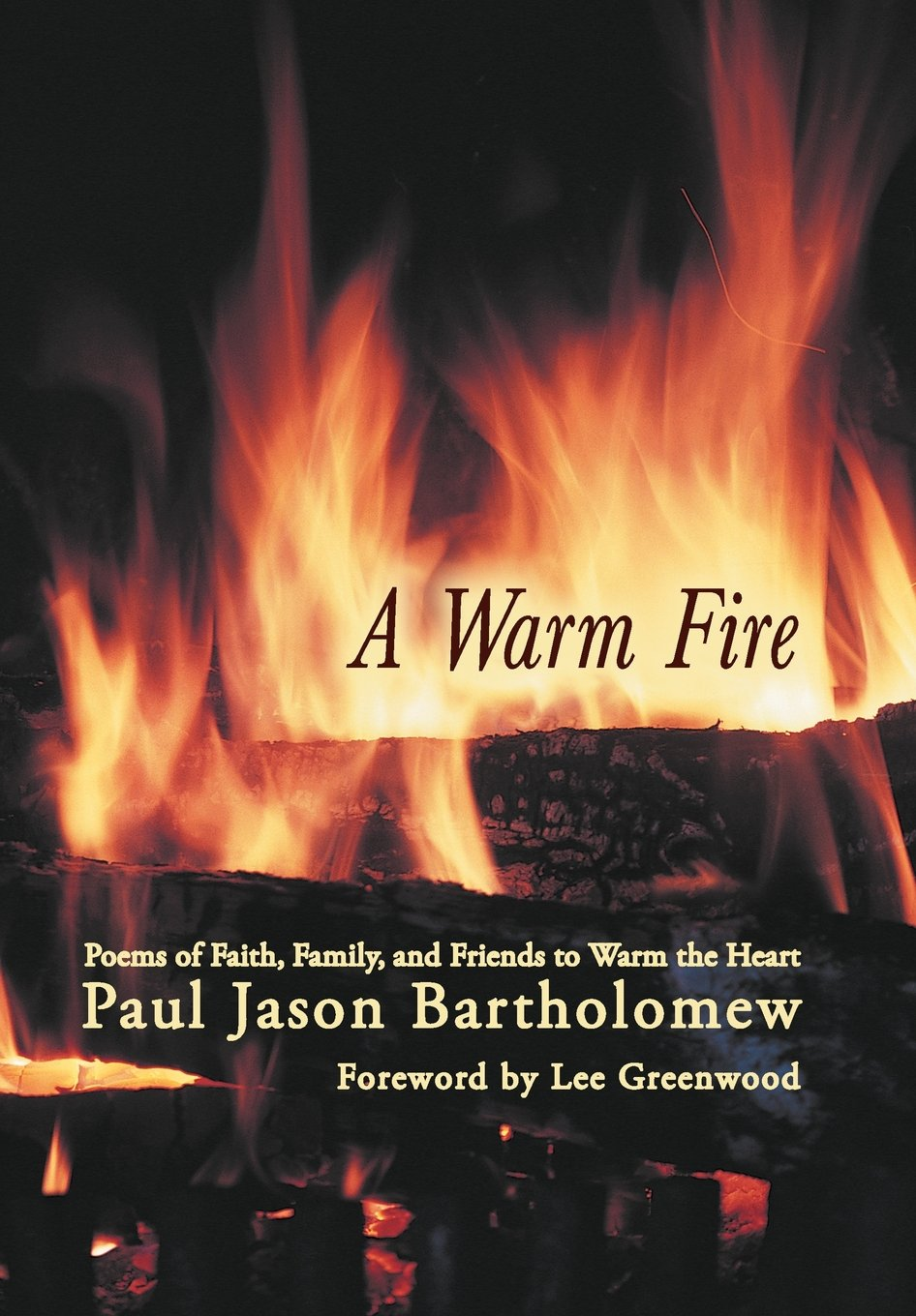 a warm fire poems of faith family and friends to warm the heart