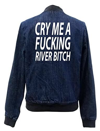 Cry Me A Fucking River Bomber Chaqueta Girls Jeans Certified Freak