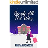 Single All The Way: A funny, feel-good, read