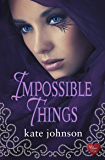 Impossible Things (Choc Lit)