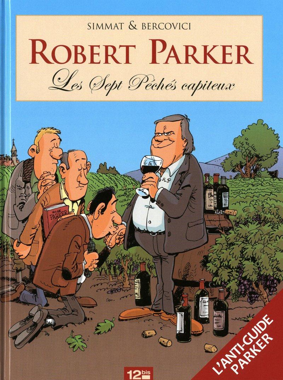 Amazon.fr - Robert Parker : Les Sept Péchés capiteux - Simmat, Benoist,  Bercovici, Philippe - Livres