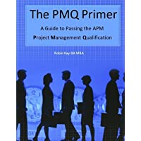 The PMQ Primer  A Guide to Passing the APM Project Management Qualification