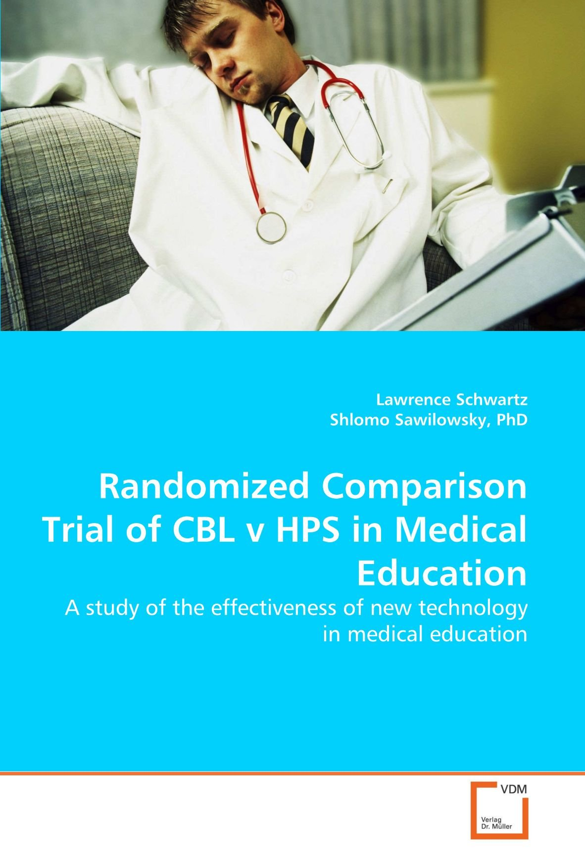 Randomized Comparison Trial of CBL v HPS in Medical Education: A study of the effectiveness of new technology in medical education pdf epub