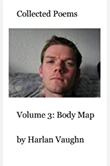 Volume 3: Body Map (Collected Poems) Kindle Edition