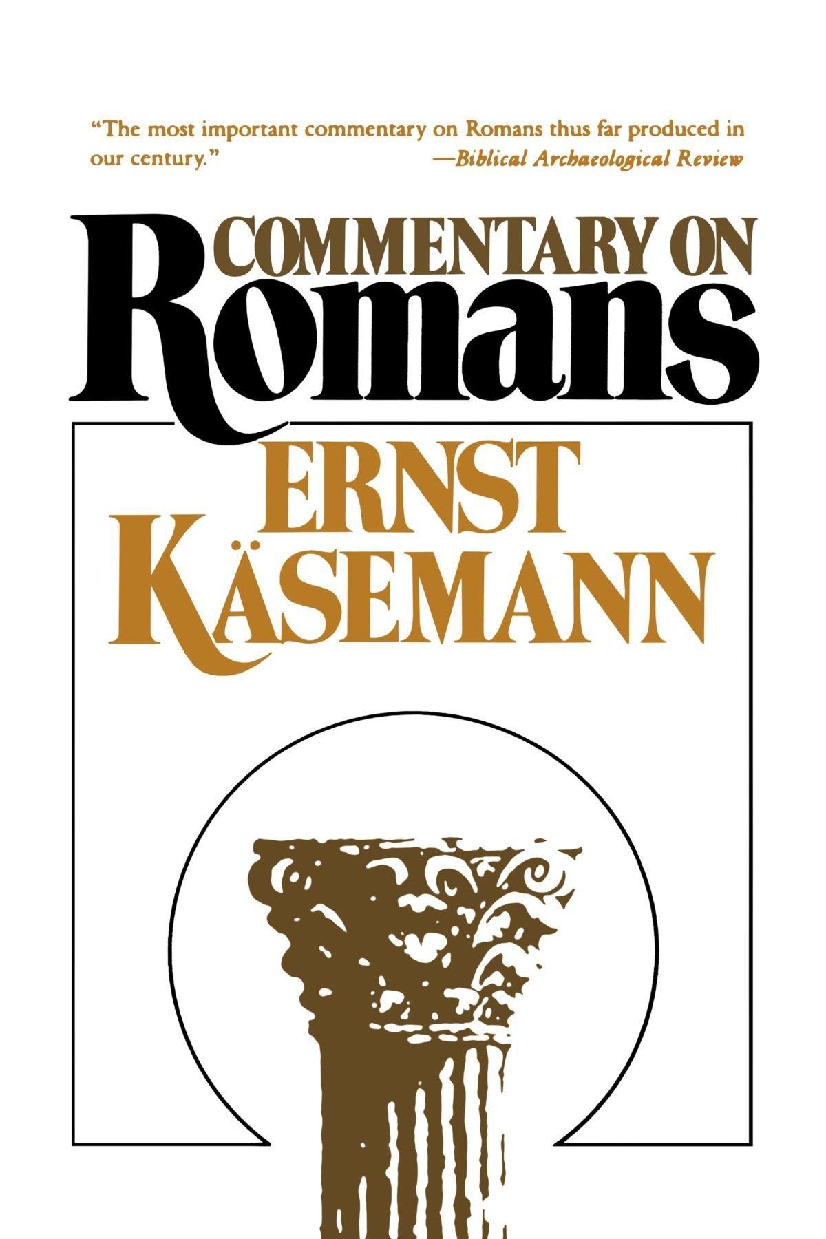 Commentary on romans ernst ksemann geoffrey w bromiley commentary on romans ernst ksemann geoffrey w bromiley 9780802808608 amazon books sciox Gallery