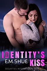 Identity's Kiss: Securities International Book 6 Kindle Edition