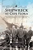 Shipwreck at Cape Flora: The Expeditions of Benjamin Leigh Smith, England's Forgotten Arctic Explorer (Northern Lights)