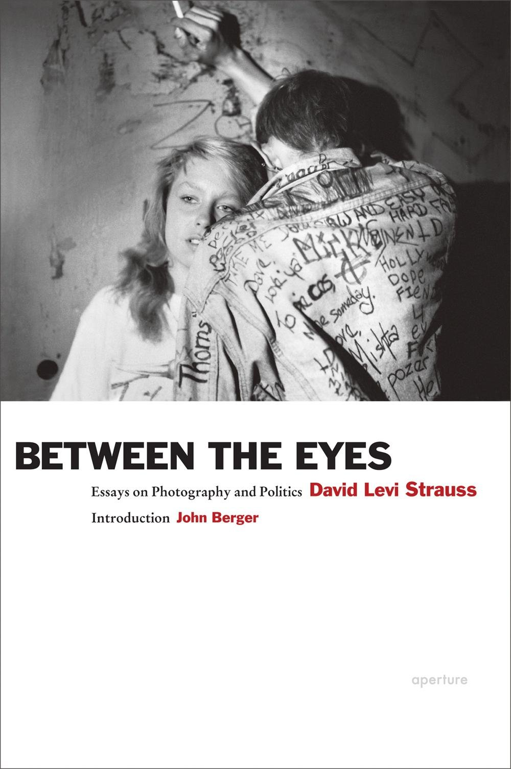 com david levi strauss between the eyes essays on com david levi strauss between the eyes essays on photography and politics 9781597112147 david levi strauss john berger books