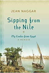 Sipping from the Nile: My Exodus from Egypt Kindle Edition