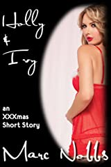 Holly & Ivy: An XXXmas Short Story Kindle Edition