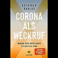 Corona als Weckruf: Warum wir doch noch zu retten sind (Gräfe und Unzer Einzeltitel) (German Edition)