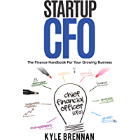 Startup CFO: The Finance Handbook For Your Growing Business (English Edition)