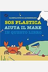 Sos Plastica: Aiuta il mare in questo libro (Italian Edition) Kindle Edition