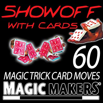 Magic Makers Showoff with Cards - The Complete Course in Magic Trick Card Moves: Toys & Games