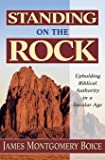 Standing on the Rock: Upholding Biblical Authority in a Secular Age