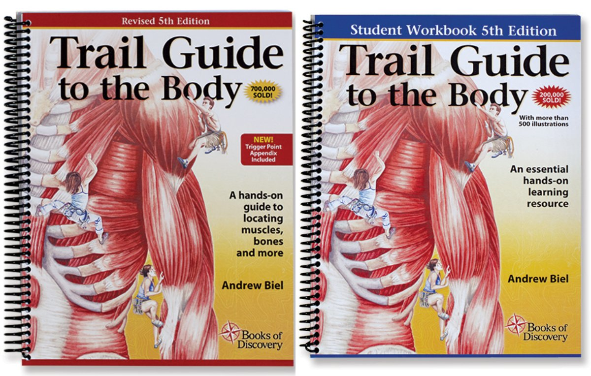 trail guide to the body textbook student workbook set 5th rh amazon com trail guide to the body how to locate muscles bones and more trail guide to the body 5th edition