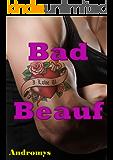 Bad Beauf: Nouvelle érotique taboue, Adultère, En Famille, Première fois, Manipulation (French Edition)