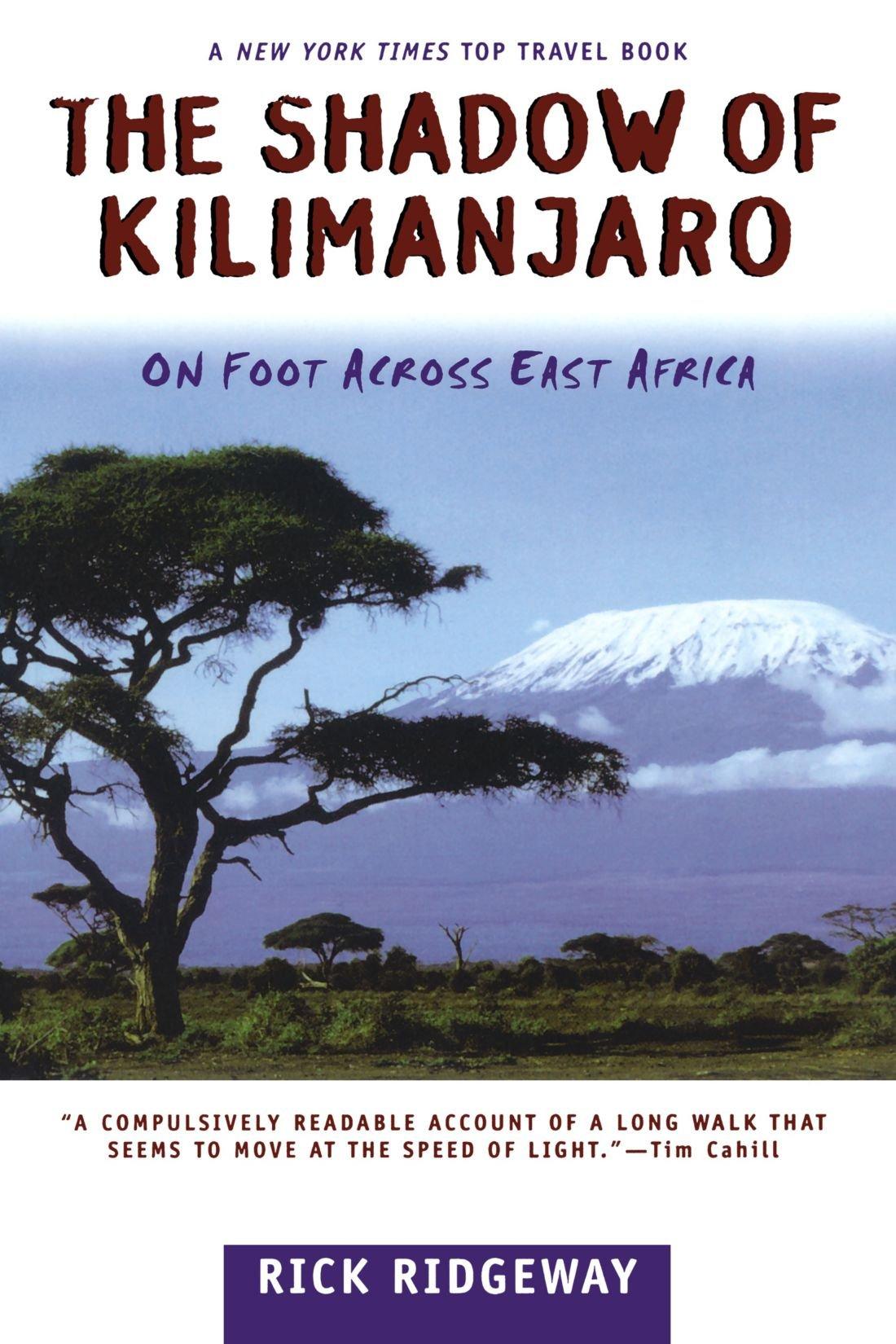 The Shadow Of Kilimanjaro: Rick Ridgeway: 9780805053906: Amazon: Books