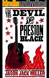 The Devil and Preston Black (Murder Ballads and Whiskey Book 1)