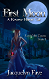 First Moon : A Reverse Harem Tale (Lovin' the Coven Book 1) (English Edition)