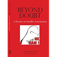 Beyond Doubt – A Dossier on Gandhi`s Assassination