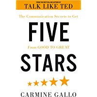 Five Stars: The Communication Secrets to Get From Good to Great (English Edition)