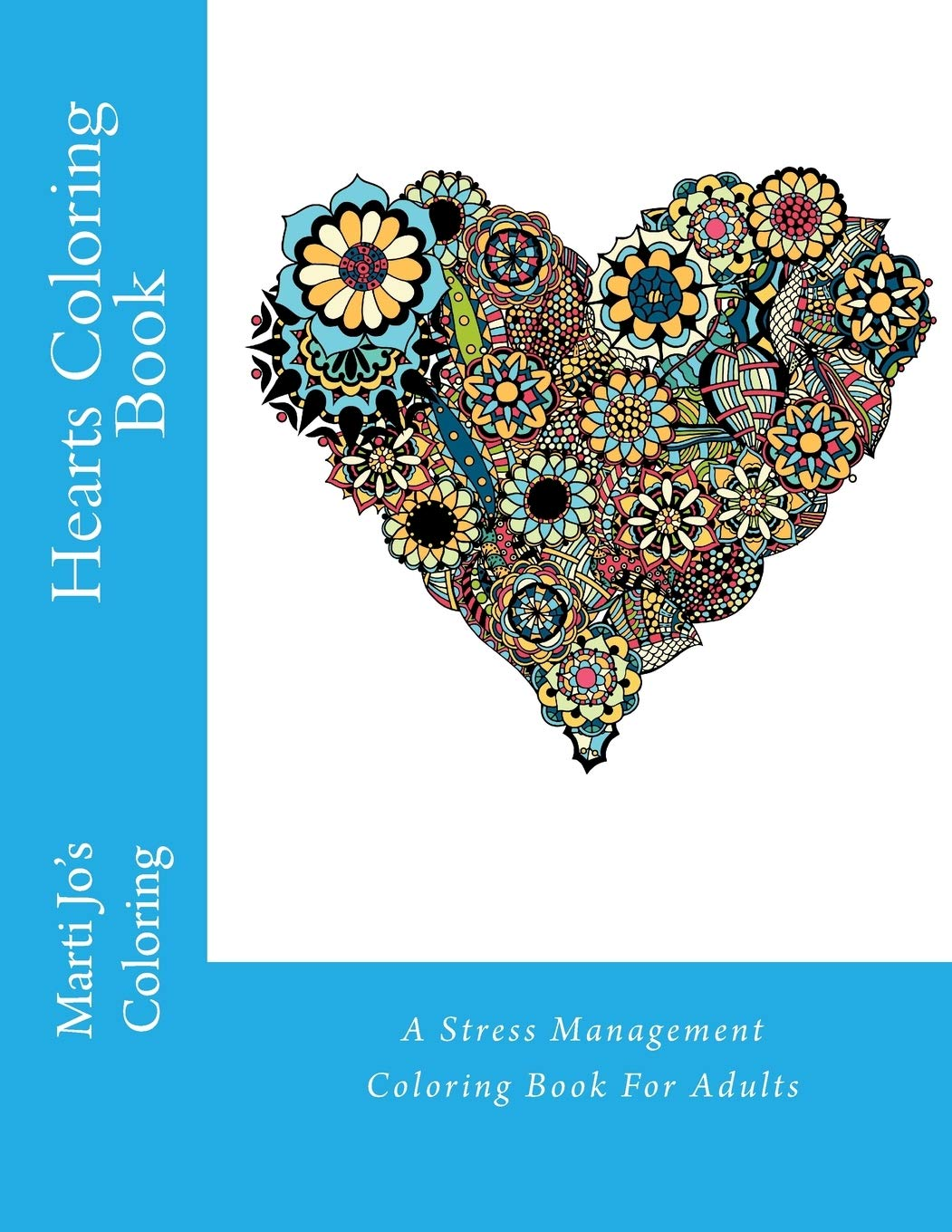 - Hearts Coloring Book: A Stress Management Coloring Book For Adults