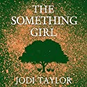 The Something Girl: The Frogmorton Farm Series, Book 2 Hörbuch von Jodi Taylor Gesprochen von: Lucy Price-Lewis