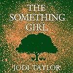 The Something Girl: The Frogmorton Farm Series, Book 2 | Jodi Taylor