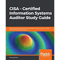 CISA – Certified Information Systems Auditor Study Guide: Aligned with the CISA Review Manual 2019 to help you audit…