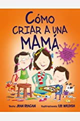 Cómo cuidar de tu mamá (PICARONA) (Spanish Edition) Hardcover