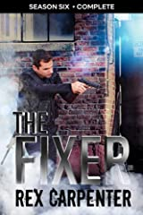 The Fixer, Season 6: Complete: (A JC Bannister Serial Thriller) Kindle Edition